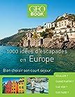 Geobook - 1000 idées d'escapades en Europe - Nouvelle Edition