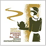 Saint Etienne Presents Songs For The Lyons Cornerhouse