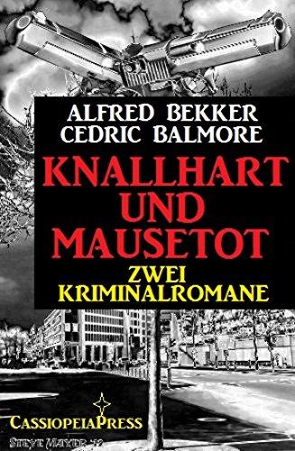 Knallhart und mausetot: Zwei Kriminalromane (German Edition)