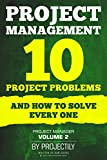 Project Management: Project problems and how to solve every one (Project Manager Book 2) (English Edition)