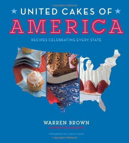 United Cakes of America: Recipes Celebrating Every State