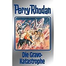 """Perry Rhodan 96: Die Gravo-Katastrophe (Silberband): 3. Band des Zyklus """"Bardioc"""" (Perry Rhodan-Silberband)"""