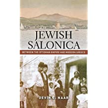 Jewish Salonica: Between the Ottoman Empire and Modern Greece
