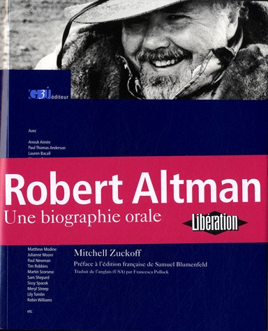 Robert Altman. Une biographie orale