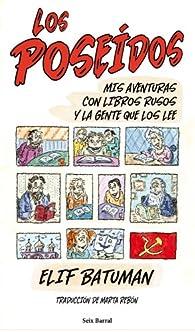 Los poseídos: Mis aventuras con libros rusos y la gente que los lee par Elif Batuman