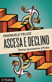 Ascesa e declino: Storia economica d'Italia (Contemporanea)