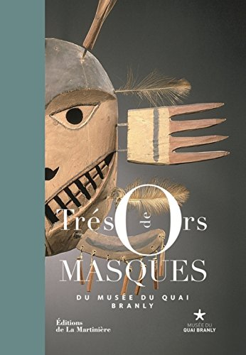 Trésors de masques du musée du quai Branly par Musee du quai branly