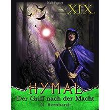 Der Hexer von Hymal, Buch XIX: Der Griff nach der Macht: Fantasy Made in Germany