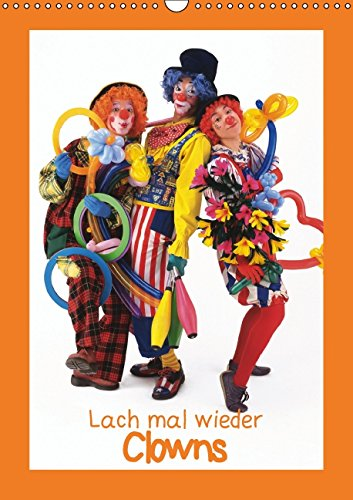 Lach mal wieder - Clowns (Wandkalender 2015 DIN A3 hoch): Die Artisten mit der roten Nase (Monatskalender, 14 Seiten) (Hanswurst Kostüm)