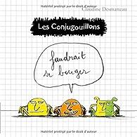Les conjugouillons, tome 4 : Faudrait se bouger par Claudine Desmarteau