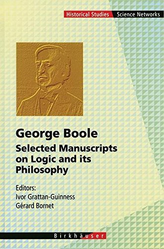 George Boole: Selected Manuscripts on Logic and its Philosophy (Science Networks. Historical Studies) (1997-04-01) par unknown