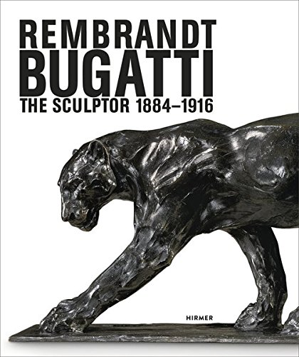 Rembrandt. Bugatti: The Sculptor 1884-1916 por Philipp Demandt