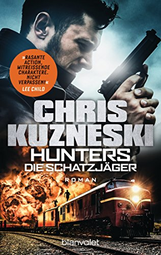 Hunters - Die Schatzjäger: Roman (The Hunters, Band 1)