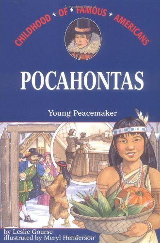 Pocahontas: Young Peacemaker (Childhood of Famous Americans) by Leslie Gourse (1996-08-01)