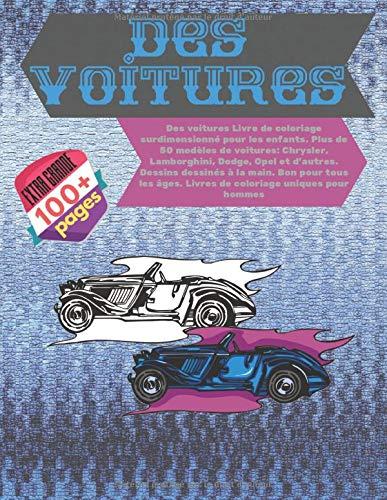 Des voitures Livre de coloriage surdimensionné pour les enfants. Plus de 50 modèles de voitures: Chrysler, Lamborghini, Dodge, Opel et d'autres. ... âges. Livres de coloriage uniques pour hommes