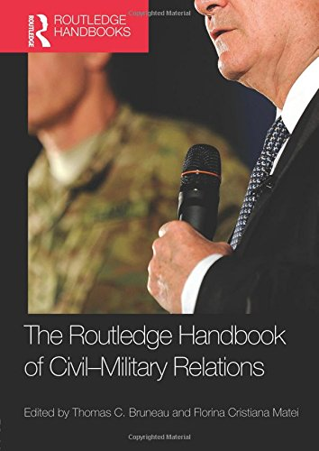 The Routledge Handbook of Civil-Military Relations (Routledge Handbooks)