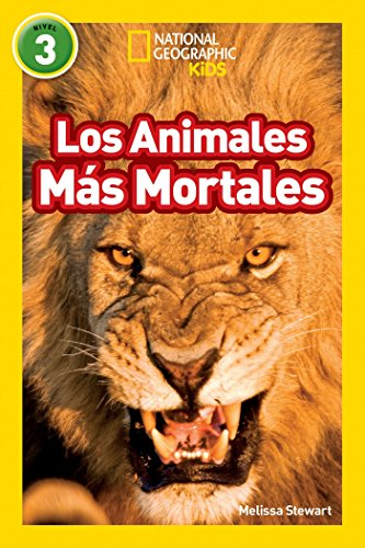 National Geographic Readers: Los Animales Mas Mortales (Deadliest Animals) (Libros de National Geographic para ninos / National Geographic Kids Readers) por Melissa Stewart