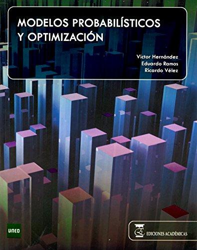 MODELOS PROBABILISTICOS Y OPTIMIZACION por VÍCTOR HERNÁNDEZ MORALES
