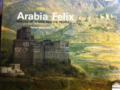 Arabia Felix. Images of Yemen and it´s People