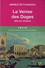 La Venise des Doges - Mille ans d'histoire d'Amable de Fournoux