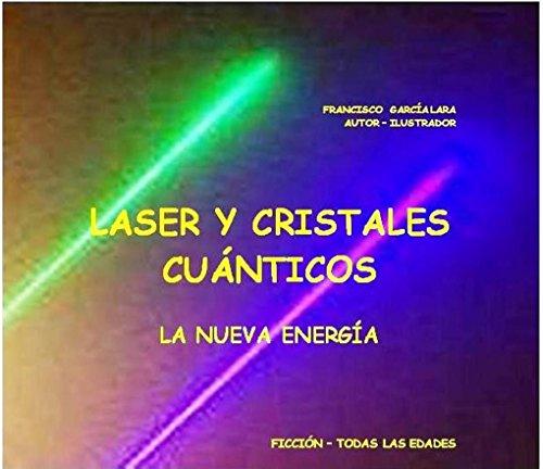 LÁSER Y CRISTALES CUÁNTICOS (CIENCIA FICCIÓN  nº 29) por Francisco García Lara
