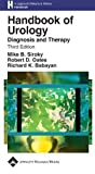Handbook of Urology: Diagnosis and Therapy (Lippincott Williams and Wilkins Handbook Series)