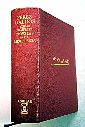 Obras Completas (Completo, 7 volœmenes) / Episodios Nacionales I, II y III - I: Novelas - II: Novelas - III: Novelas + Miscel‡nea - Cuentos, Teatro y Censo
