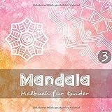 Mandala - Malbuch für Kinder 3: 40 wunderschöne Mandalas I In 3 unterschiedlichen Schwierigkeitsstufen - Perfekt für den Einstieg I Einseitig bedruckt I Format 21,5 x 21,5 cm