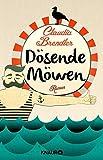Dösende Möwen: Roman von Claudia Brendler