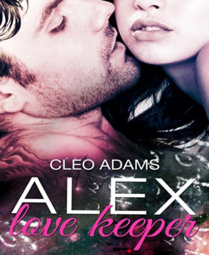 Alex: Love Keeper von [Adams, Cleo]
