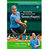 Developing High Performance Tennis Players: A guide for coaches, players, parents and anyone who wants to know what it takes to be the best by Edgar Giffenig (15-Jul-2013) Perfect Paperback