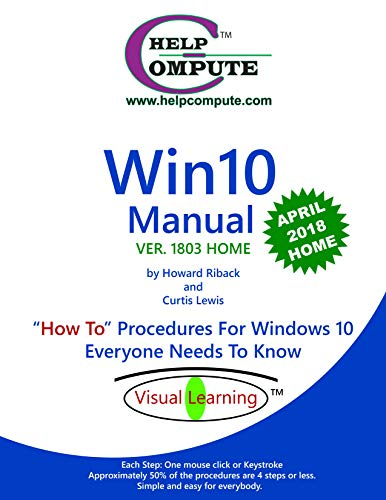 "Win10 Manual ""How To"" Procedures For Windows 10 Everyone Needs To Know: Ver. 1803 Home (English Edition)"
