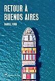 Retour à Buenos Aires: Un roman d'aventures décalé