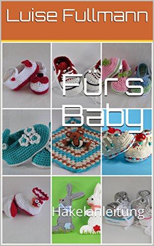 Für´s Baby: Häkelanleitung (Lucygurumi 8) eBook: Luise Fullmann ...