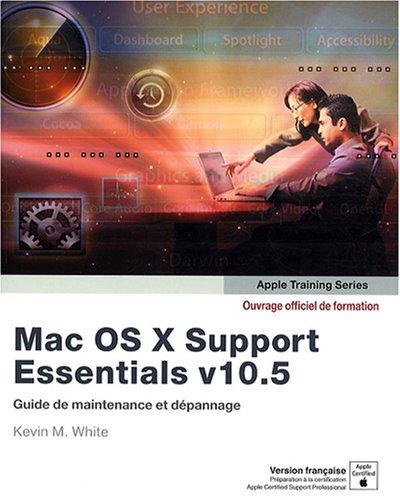 Mac OS X support essentials par Kevin M.White