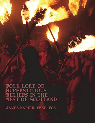 Folk Lore or Superstitious Beliefs in the West of Scotland