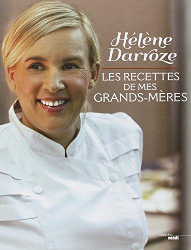 Les recettes de mes grands-mères par Hélène DARROZE