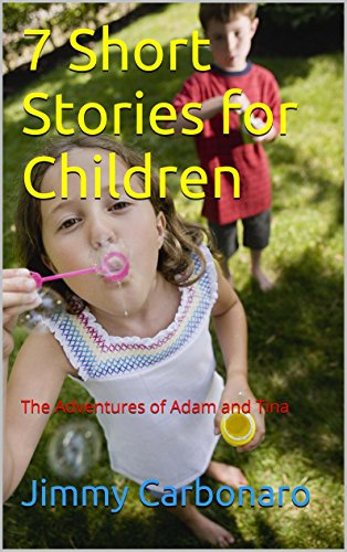 7 Short Stories for Children: The Adventures of Adam and Tina (English Edition)