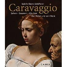 Caravaggio: Sehen - Staunen - Glauben