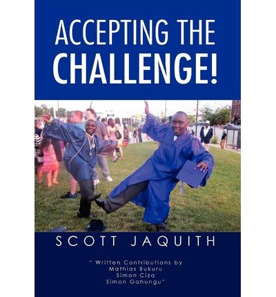 [ ACCEPTING THE CHALLENGE! ] Accepting the Challenge! By Jaquith, Scott ( Author ) Jan-2012 [ Hardcover ]