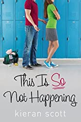This Is So Not Happening (The He's So/She's So Trilogy) by Kieran Scott (2013-06-11)