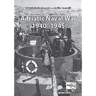 Adriatic Naval War 1940 - 1945