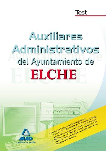 Auxiliares Administrativos Del Ayuntamiento De Elche. Test
