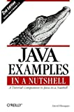"""Java Examples in a Nutshell: A Tutorial Companion to """"Java in a Nutshell"""" (In a Nutshell (O'Reilly))"""