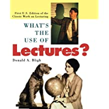 What's the Use of Lectures? (Jossey-Bass Higher and Adult Education (Paperback))