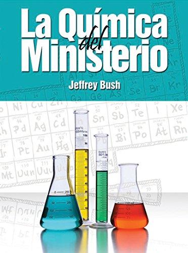 La Química del Ministerio por Jeffrey Bush