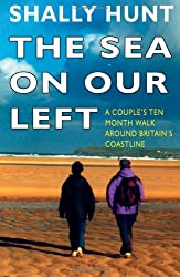 The Sea on Our Left: Couple's Ten Month Walk Around Britain's Coastline