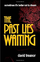 The Past Lies Waiting by David Treanor (2013-04-26)