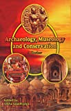 Archaeology, Museology and Conservation : A review