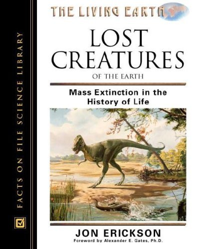 Lost Creatures of the Earth: Mass Extinction in the History of Life (Living Earth) by Jon Erickson (2002-04-30)